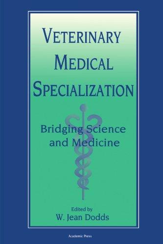 9780123885302: Veterinary Medical Specialization: Bridging Science and Medicine