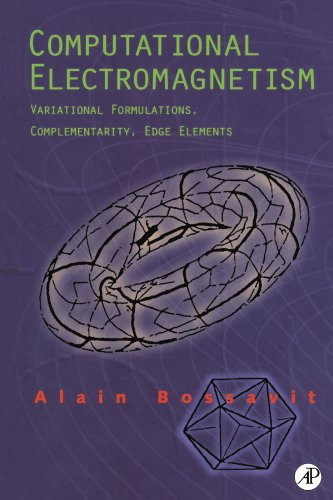 9780123885609: Computational Electromagnetism: Variational Formulations, Complementarity, Edge Elements