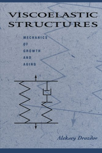 9780123885890: Viscoelastic Structures: Mechanics of Growth and Aging