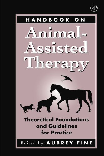 Handbook on Animal-Assisted Therapy: Theoretical Foundations and Guidelines for Practice: Aubrey H....