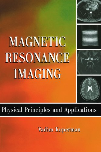 9780123886651: Magnetic Resonance Imaging: Physical Principles and Applications