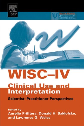 9780123887306: WISC-IV Clinical Use and Interpretation: Scientist-Practitioner Perspectives