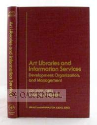 9780123891709: Art Libraries and Information Services: Development, Organization and Management (Library and Information Science)