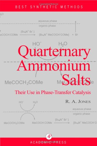 9780123891716: Quarternary Ammonium Salts: Their Use in Phase-transfer Catalysed Reactions (Best Synthetic Methods)
