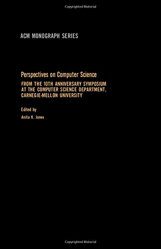 9780123894502: Perspectives on Computer Science: From the 10th Anniversary Symposium at the Computer Science Department, Carnegie-Mellon University (ACM monograph series)
