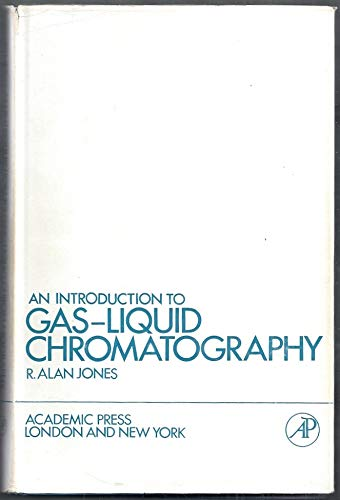 Introduction to Gas-liquid Chromatography: Jones, Richard Alan