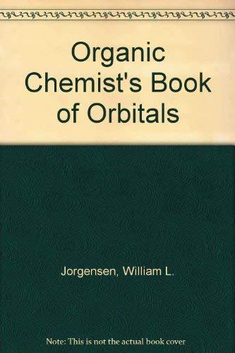 Organic Chemist's Book of Orbitals: Jorgensen, William L.; Salem, Lionel