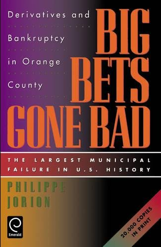 9780123903600: Big Bets Gone Bad: Derivatives and Bankruptcy in Orange County. The Largest Municipal Failure in U.S. History