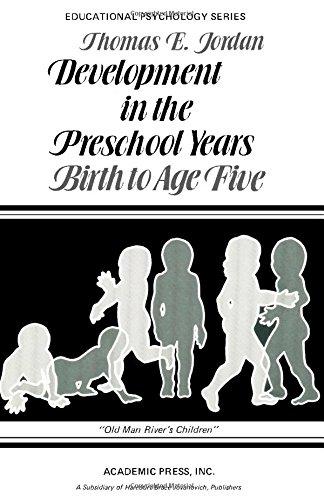 Development in the Preschool Years: Birth to Age Five: Jordan, Thomas E.