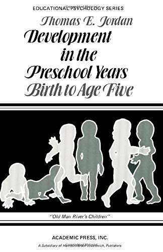 9780123904508: Development in the Preschool Years: Birth to Age Five (Educational Psychology Series)