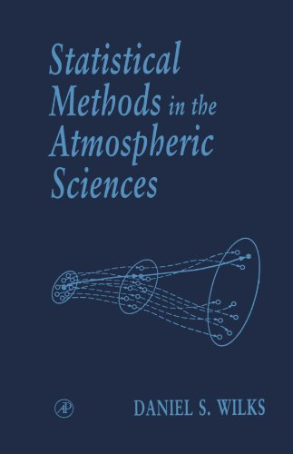 9780123907868: Statistical Methods in the Atmospheric Sciences: An Introduction
