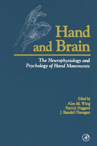 9780123907998: Hand and Brain: The Neurophysiology and Psychology of Hand Movements