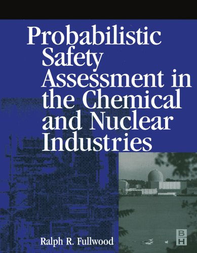 9780123908124: Probabilistic Safety Assessment in the Chemical and Nuclear Industries