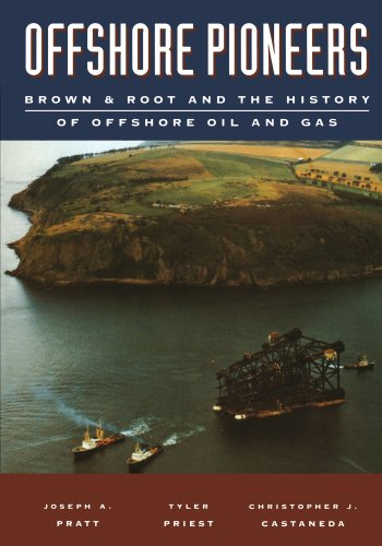9780123908384: Offshore Pioneers: Brown & Root and the History of Offshore Oil and Gas