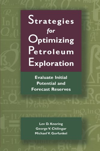 9780123908483: Strategies for Optimizing Petroleum Exploration: Evaluate Initial Potential and Forecast Reserves