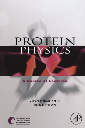 9780123908797: Protein Physics: A Course of Lectures