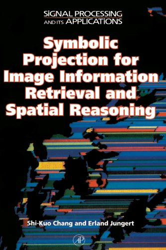 9780123908964: Symbolic Projection for Image Information Retrieval and Spatial Reasoning: Theory, Applications and Systems for Image Information Retrieval and Spatial Reasoning
