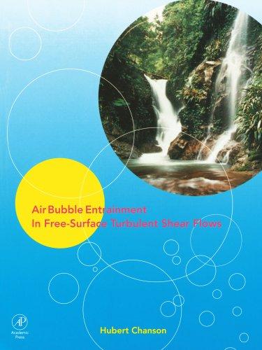 9780123909176: Air Bubble Entrainment in Free-Surface Turbulent Shear Flows
