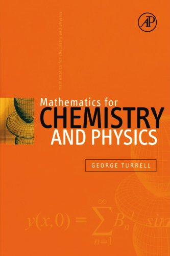 9780123909473: Mathematics for Chemistry & Physics