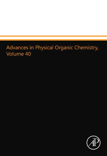 9780123909572: Advances in Physical Organic Chemistry, Volume 40: Volume 40