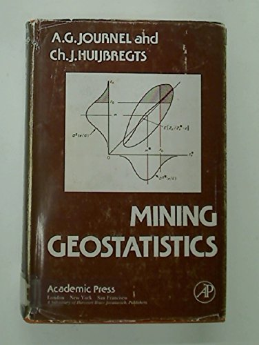 Mining Geostatistics: Huijbregts, C.J., Journel,