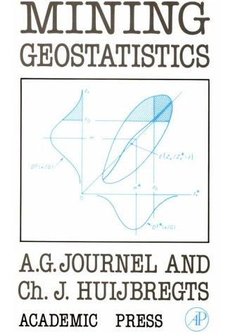 Mining Geostatistics: Journel, A. G.,