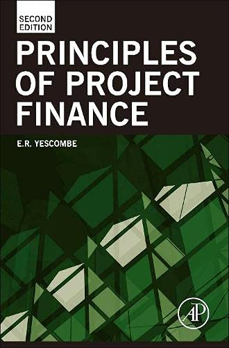 Principles of Project Finance, Second Edition: Yescombe, E. R.