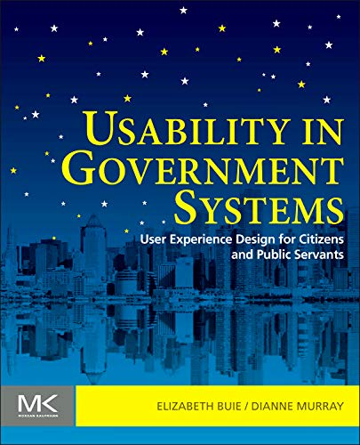9780123910639: Usability in Government Systems: User Experience Design for Citizens and Public Servants