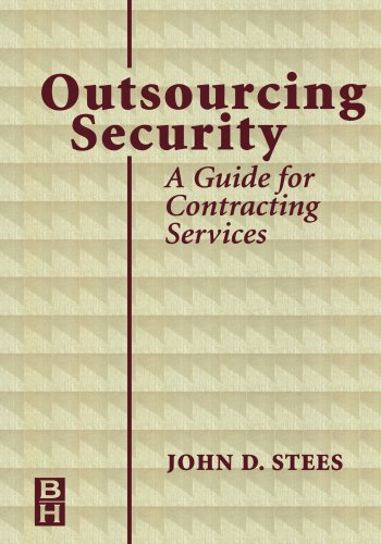 9780123911070: Outsourcing Security: A Guide for Contracting Services