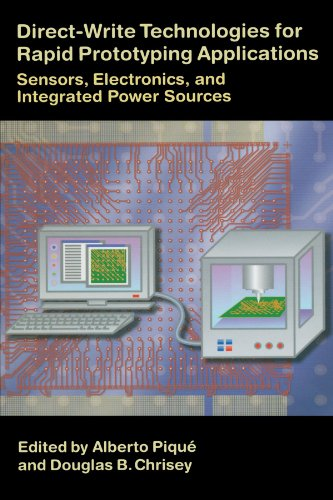 9780123911285: Direct-Write Technologies for Rapid Prototyping Applications: Sensors, Electronics, and Integrated Power Sources