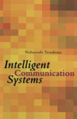 9780123911322: Intelligent Communication Systems: Toward Constructing Human Friendly Communication Environment