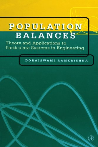 9780123911483: Population Balances: Theory and Applications to Particulate Systems in Engineering
