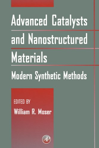 9780123912077: Advanced Catalysts and Nanostructured Materials: Modern Synthetic Methods