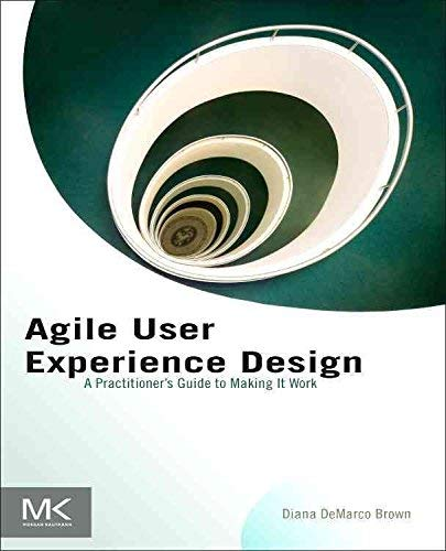 9780123914095: Agile User Experience Design: A Practitioner's Guide to Making It Work