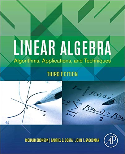 9780123914200: Linear Algebra: Algorithms, Applications, and Techniques