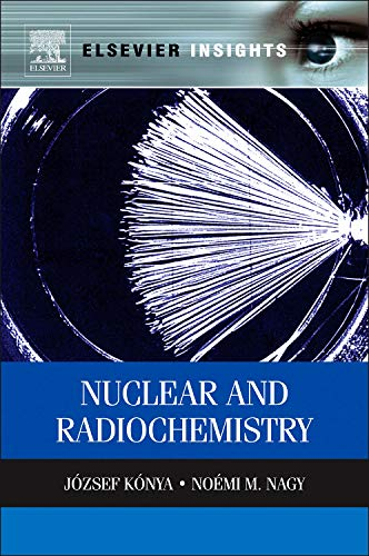9780123914309: Nuclear and Radiochemistry (Elsevier Insights)