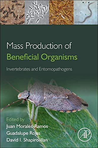 9780123914538: Mass Production of Beneficial Organisms: Invertebrates and Entomopathogens