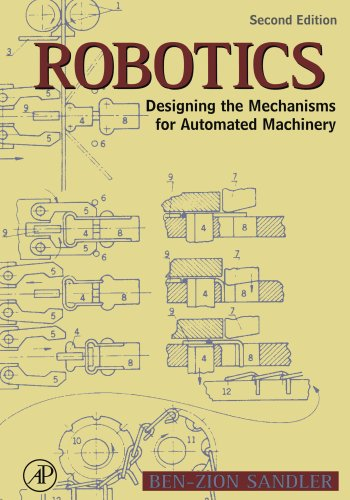 9780123916686: Robotics: Designing the Mechanisms for Automated Machinery