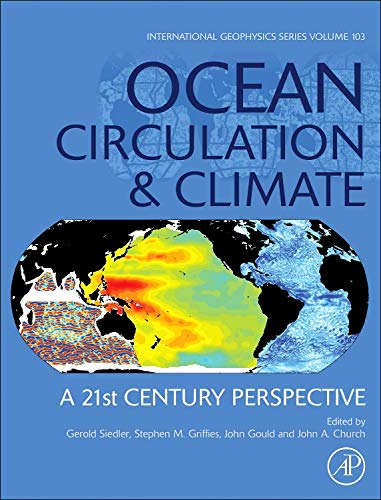 9780123918512: Ocean Circulation and Climate, Volume 103, Second Edition: A 21st century perspective (International Geophysics)