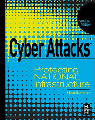 9780123918550: Cyber Attacks: Protecting National Infrastructure, STUDENT EDITION