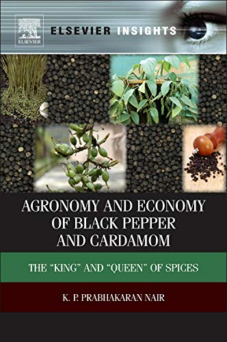 """9780123918659: Agronomy and Economy of Black Pepper and Cardamom: The """"King and """"Queen of Spices (Elsevier Insights)"""