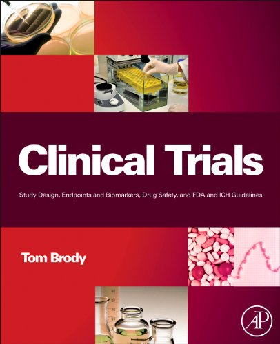 9780123919113: Clinical Trials: Study Design, Endpoints and Biomarkers, Drug Safety, and FDA and ICH Guidelines