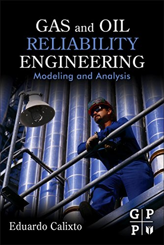 9780123919144: Gas and Oil Reliability Engineering: Modeling and Analysis