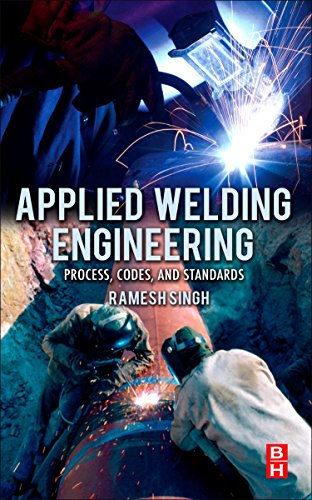 9780123919168: Applied Welding Engineering: Processes, Codes, and Standards