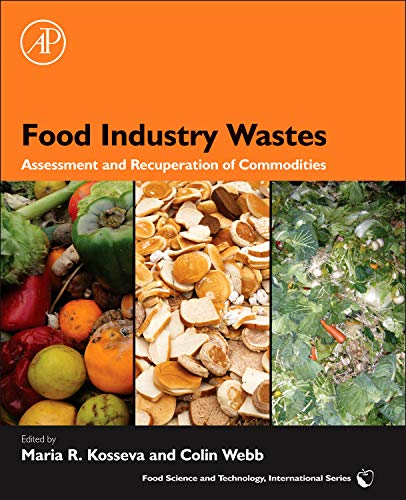 9780123919212: Food Industry Wastes: Assessment and Recuperation of Commodities (Food Science and Technology (Academic Press))
