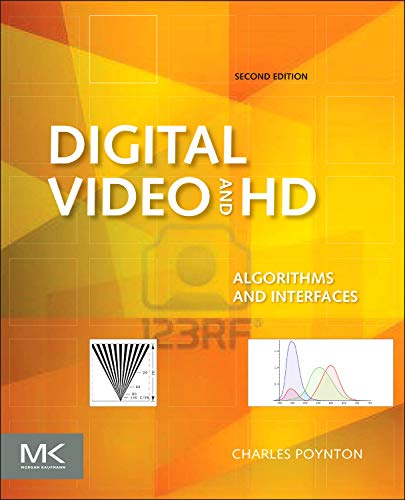 9780123919267: Digital Video and HD: Algorithms and Interfaces (The Morgan Kaufmann Series in Computer Graphics)