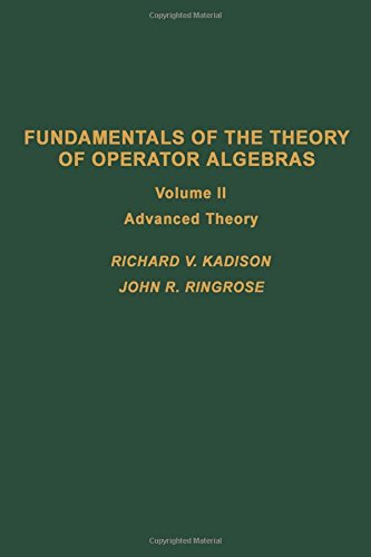 9780123933027: Fundamentals of the theory of operator algebras. V2, Volume 100-II: Advanced theory (Pure and Applied Mathematics)
