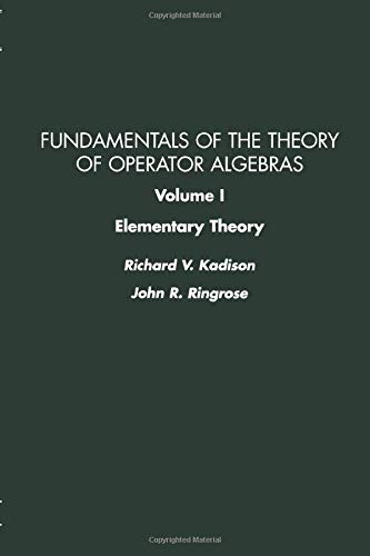 9780123933041: Elementary Theory: Fundamentals of the Theory of Operator Algebras (Pure & Applied Mathematics)