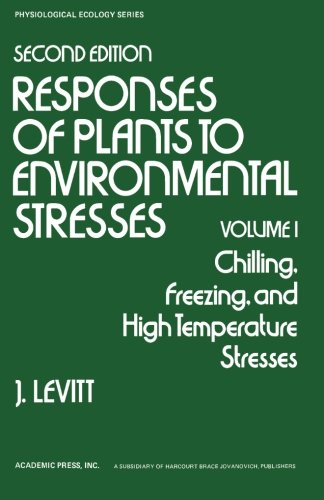 9780123941718: Responses of Plants to Environmental Stresses, Second Edition Volume I: Chilling, Freezing, and High Temperature Stresses