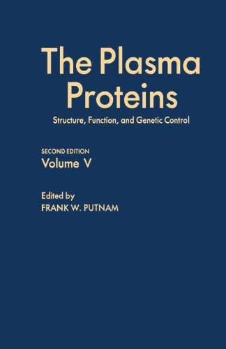 9780123941824: The Plasma Proteins V5: Structure, Function, and Genetic Control
